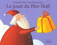 Jacqueline Held et Nelly Charbonneaux - Le jouet du Père Noël.