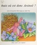 Jacqueline Held et André Vial - Mais où est donc Arsinoë ?.