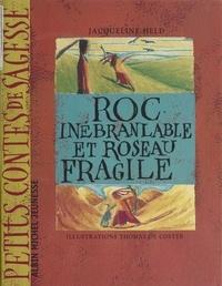 Jacqueline Held - Roc-Inébranlable et Roseau-Fragile.