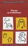 Jacqueline Held et Claude Held - Voyage en Préhistoire.