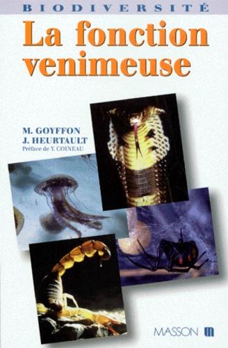 Jacqueline Heurtault et Max Goyffon - La fonction venimeuse.