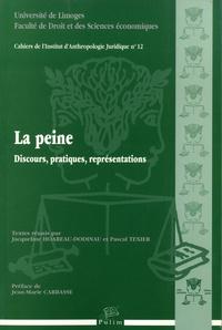 Jacqueline Hoareau-Dodinau et Pascal Texier - La peine - Discours, pratiques, représentations.
