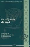 Jacqueline Hoareau-Dodinau et Guillaume Métairie - La religiosité du droit.