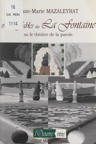 Les Fables de La Fontaine. Ou Le théâtre de la parole