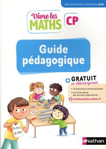 Vivre les maths CP. Guide pédagogique  Edition 2019