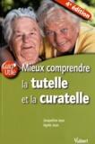 Jacqueline Jean et Agnès Jean - Mieux comprendre la tutelle et la curatelle.