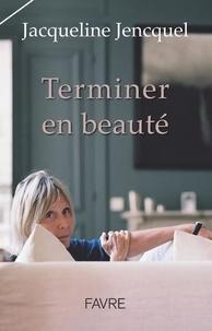 Jacqueline Jencquel - Terminer en beauté.