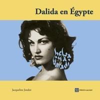 Jacqueline Jondot - Dalida en Egypte.
