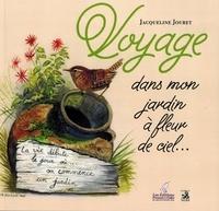 Jacqueline Jouret - Voyage dans mon jardin à fleur de ciel....