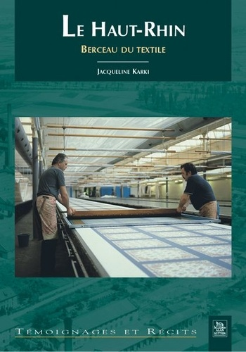 Jacqueline Karki - Le Haut Rhin : berceau du textile.