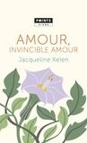 Jacqueline Kelen - Amour, invincible amour.