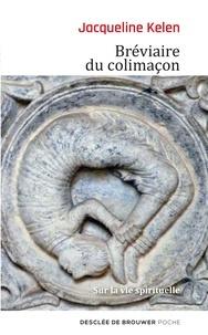 Jacqueline Kelen - Bréviaire du colimaçon - Sur la vie spirituelle.