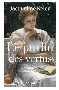 Jacqueline Kelen - Le jardin des vertus.