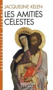 Jacqueline Kelen - Les amitiés célestes.