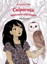 Jacqueline Kelly - Calpurnia, apprentie vétérinaire Tome 3 : Trop chouette.