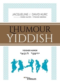 Jacqueline Kurc et David Kurc - L'humour yiddish - Edition en français-yiddish-hébreu.