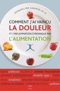 Jacqueline Lagacé - Comment j'ai vaincu la douleur et l'inflamation chronique par l'alimentation.