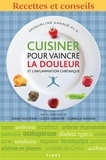 Jacqueline Lagacé - Cuisiner pour vaincre la douleur et l'inflammation chronique.