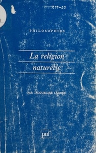 Jacqueline Lagrée - La religion naturelle.
