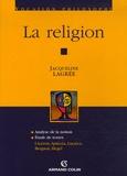 Jacqueline Lagrée - La religion - Analyse de la notion ; Etude de textes : Cicéron, Spinoza, Lucrèce, Bergson, Hegel.