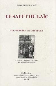 Jacqueline Lagrée - Le salut du laïc - Edward Herbert de Cherbury.
