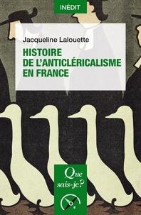 Jacqueline Lalouette - Histoire de l'anticléricalisme en France.