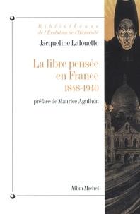 Jacqueline Lalouette - La Libre pensée en France, 1848-1940.