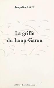 Jacqueline Lardy - La griffe du loup-garou.