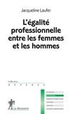 Jacqueline Laufer - L'égalite professionnelle entre les femmes et les hommes.