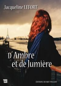 Jacqueline Lefort - D'Ambre et de lumière.