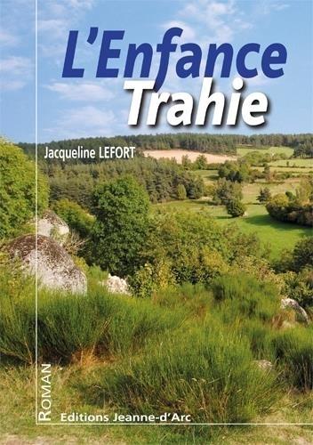 Jacqueline Lefort - L'enfance trahie.