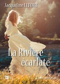 Jacqueline Lefort - La rivière écarlate.