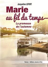 """Jacqueline Lefort - Marie au fil du temps - """"La promesse de l'automne""""."""