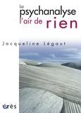 Jacqueline Legaut - La psychanalyse, l'air de rien - Conversation avec Camille.