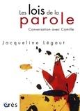 Jacqueline Legaut - Les lois de la parole - Conversation avec Camille.