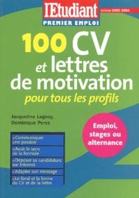 Jacqueline Legeay et Dominique Perez - 100 CV et lettres de motivation pour tous les profils.