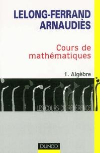 Cours de mathématiques - Tome 1, Algèbre.pdf