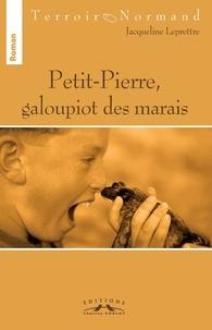 Jacqueline Leprettre - Petit-Pierre, galoupiot des marais.