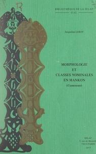 Jacqueline Leroy - Morphologie et classes nominales en mankon (Cameroun).