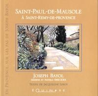 Jacqueline Leroy - Saint-Paul-de-Mausole à Saint-Rémy-de-Provence - Joseph Bayol, dessins et pastels 1961-2014.
