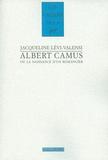Jacqueline Lévi-Valensi - Albert Camus ou La naissance d'un romancier (1930-1942).