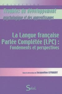 Jacqueline Leybaert - La langue française parlée complétée (LPC) : fondements et perpectives.