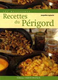 Jacqueline Leymarie - Les meilleures recettes du Périgord.