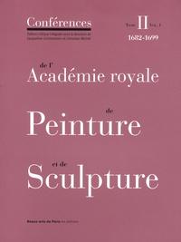 Jacqueline Lichtenstein et Christian Michel - Conférences de l'Académie royale de Peinture et de Sculpture - Tome 2, 1682-1699 Volume 1.