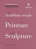 Jacqueline Lichtenstein et Christian Michel - Conférences de l'Académie royale de Peinture et de Sculpture - Tome 2, 1682-1699 Volume 2.