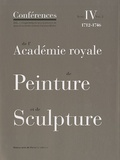 Jacqueline Lichtenstein et Christian Michel - Conférences de l'Académie royale de Peinture et de Sculpture - Tome 4, 1712-1746 Volume 2.