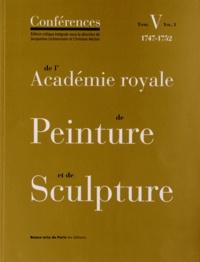 Jacqueline Lichtenstein et Christian Michel - Conférences de l'Académie royale de Peinture et de Sculpture - Tome 5, Volume 1, Les Conférences au temps de Charles-Antoine Coypel (1747-1752).