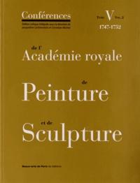 Jacqueline Lichtenstein et Christian Michel - Conférences de l'Académie royale de Peinture et de Sculpture - Tome 5, Volume 2, Les Conférences au temps de Charles-Antoine Coypel (1747-1752).