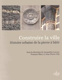 Construire la ville - Histoire urbaine de la pierre à bâtir.pdf