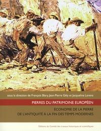 Jacqueline Lorenz et François Blary - Pierres du patrimoine européen - Economie de la pierre de l'Antiquité à la fin des temps modernes.